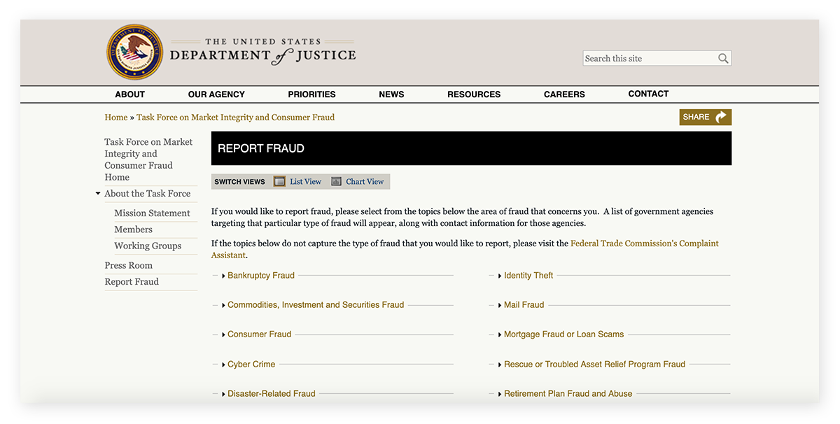 The Department of Justice Report Fraud Page has many options for the types of fraud you can report