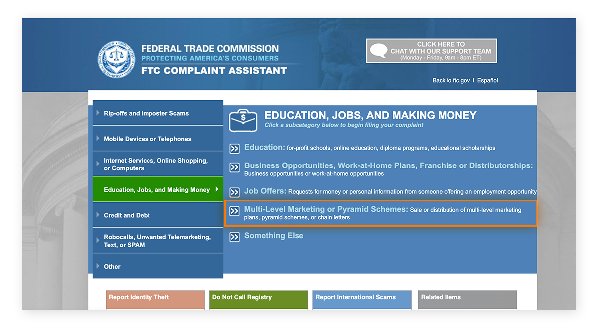 You can report Multi-Level Marketing and Pyramid Schemes on the FTC website